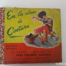 Cómics: EN LA CLASE DE COSTURA - FELICIDAD DURE - MÉTODO INFANTIL - CORTE Y CONFECCIÓN - ED AEDOS - AÑO 1956. Lote 100024175