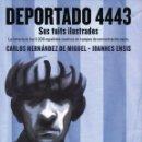 Cómics: DEPORTADO 4443: SUS TUITS ILUSTRADOS DE CARLOS HERNANDEZ DE MIGUEL & IOANNES ENSIS (NUEVO). Lote 100412163