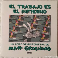 Cómics: EL TRABAJO ES EL INFIERNO. MATT GROENING. Lote 101140075