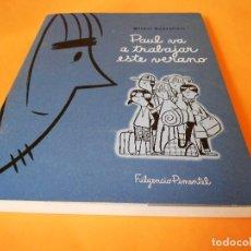 Cómics: PAUL VA A TRABAJAR ESTE VERANO. MICHEL RABAGLIATI. EDITORIAL FULGENCIO PIMENTEL.. Lote 101525035