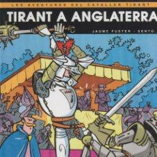 Cómics: TIRANT A ANGLATERRA / ADAPTACIÓ I GUIÓ JAUME FUSTER ; DIBUIXOS SENTO * TIRANT LO BLANC * VALENCIÀ *. Lote 101663935