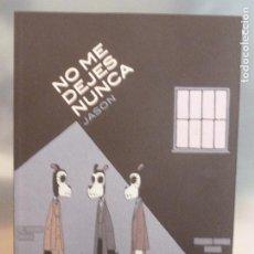 Cómics: NO ME DEJES NUNCA JASON EDITORIAL: ASTIBERRI (2013) 48PP. Lote 101942075