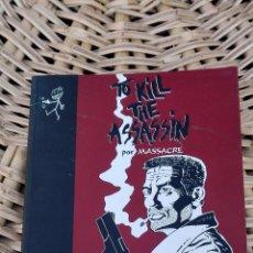 Cómics: TO KILL THE ASSASSIN POR MASSACRE. DIB- BUKS. SIN USO W. Lote 101984771