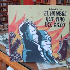 Cómics: COMIC EL HOMBRE QUE VINO DEL CIELO - INFAME & CO. (EI). Lote 102596951
