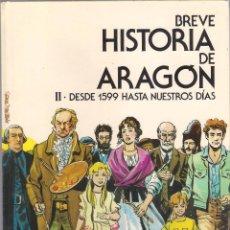 Cómics: BREVE HISTORIA DE ARAGON II: DESDE 1599 HASTA NUESTROS DÍAS (COMIC GRUPO NONO-ART 1985). Lote 103075667