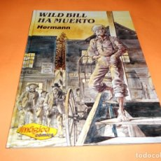 Cómics: WILD BILL HA MUERTO. HERMANN. WESTERN. IMAGICA COMICS. IMPECABLE. RARO.. Lote 103282215