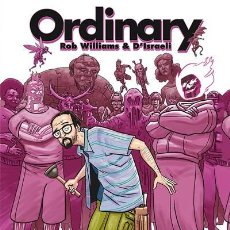 Cómics: CÓMICS. ORDINARY - ROB WILLIAMS/D'ISRAELI . Lote 104328287