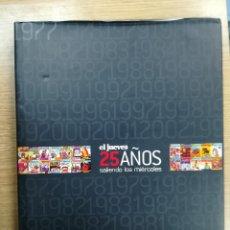 Cómics: EL JUEVES 25 AÑOS SALIENDO LOS MIERCOLES (EL JUEVES EDICIONES). Lote 104405539