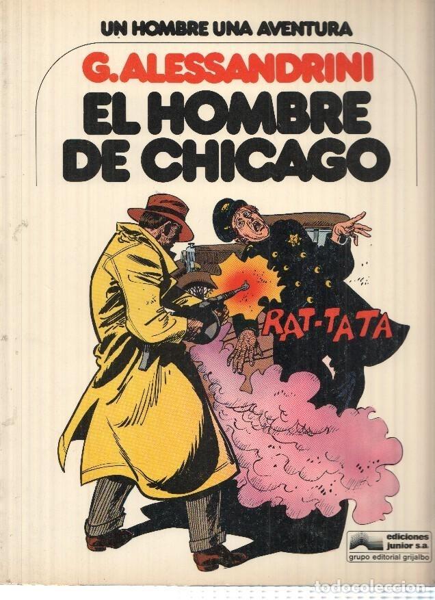 UN HOMBRE UNA AVENTURA, NUMERO 03: EL HOMBRE DE CHICAGO - G. ALESSANDRINI (GRIJALBO 1979) (Tebeos y Comics Pendientes de Clasificar)