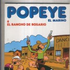 Cómics: POPEYE DE BURULAN EDICION 1983 NUMERO 6: EL RANCHO DE ROSARIO (NUMERADO 1 ULTIMA PAGINA). Lote 105251968