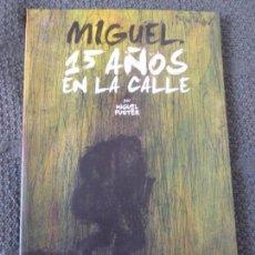 Cómics: MIGUEL. 15 AÑOS EN LA CALLE 1 FUSTER, MIGUEL EDITORIAL: GLENAT EDITORIAL 2010 72PP. Lote 105384463