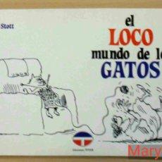 Cómics: EL LOCO MUNDO DE LOS GATOS -BILL STOTT- ENVÍO: 2,50 € *.. Lote 105458443