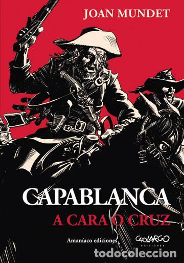 CAPABLANCA. A CARA O CRUZ GUION Y DIBUJOS DE JOAN MUNDET (Tebeos y Comics - Comics otras Editoriales Actuales)