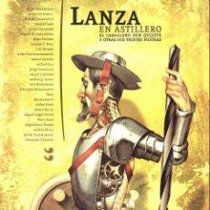 Cómics: LANZA EN ASTILLERO - EL CABALLERO DON QUIJOTE Y OTRAS SUS TRISTES FIGURAS (COMIC, 2005) GRAN FORMATO. Lote 106075975