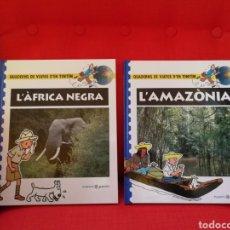 Cómics: TINTIN QUADERNS DE VIATGE.LOTE 2: L'AMAZONIA.ÁFRICA NEGRA. CATALÀ. Lote 108810606