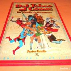 Cómics: DEL TEBEO AL COMIC. JAVIER CONDE. LIBSA EDITORIAL. BUEN ESTADO.. Lote 108907099