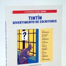 Cómics: TINTIN DIVERTIMENTO DE ESCRITORES. 9 HISTORIAS (VVAA) ZENDRERA, 2004. OFRT ANTES 16E. Lote 286208983