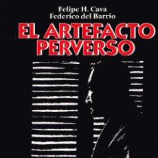 Cómics: EL ARTEFACTO PERFECTO.FELIPE H. CAVA Y F.DEL BARRIO.EDIT. PLANETA.. Lote 110556759