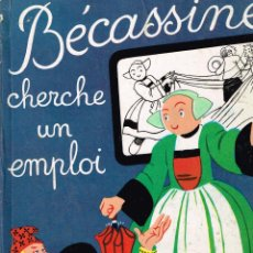 Cómics: BÉCASSINE CHERCHE UN EMPLOI.ORIGINAL FRANCÉS AÑOS 60.. Lote 110610739