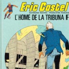 Cómics: ERIC CASTEL,L´HOME DE LA TRIBUNA F.EDICIONES JUNIOR.. Lote 111363007