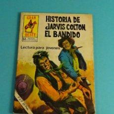 Cómics: HISTORIA DE JARVIS COLTON, EL BANDIDO. COLECCIÓN GRAN OESTE. Lote 111788019