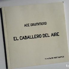 Cómics: (SEVILLA) ACE DRUMMOND: EL CABALLERO DEL AIRE. POR CAPITAN RICKENBACKER. 2015. Lote 111789819