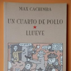 Cómics: UN CUARTO DE POLLO. LLUEVE - MAX CACHIMBA. Lote 112946448