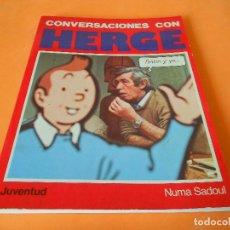 Cómics: TINTIN. CONVERSACIONES CON HERGE. AUTOR NUMA SADOUL, ED. JUVENTUD 1ª ED. AÑO 1986.. Lote 113891991