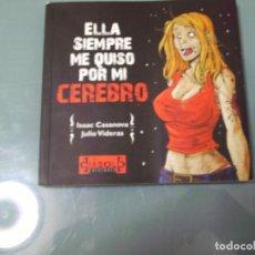 Cómics: ELLA SIEMPRE ME QUISO POR MI CEREBRO.. Lote 114399699