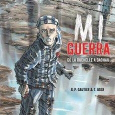 Cómics: CÓMICS. MI GUERRA. DE LA ROCHELLE A DACHAU - GUY-PIERRE GAUTIER/TIBURCE OGER (CARTONÉ). Lote 115954963