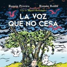 Cómics: LA VOZ QUE NO CESA VIDA DE MIGUEL HERNÁNDEZ - ED ASTIBERRI - RAMON BOLDÚ Y RAMÓN PEREIRA. Lote 116201919
