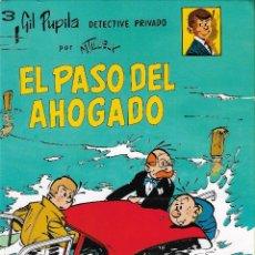Cómics: EL PASO DEL AHOGADO - GIL PUPILA DETECTIVE PRIVADO 3 - M. TILLIEUX - EDT. CASALS, S.A., 1ª ED. 1987.. Lote 117135175
