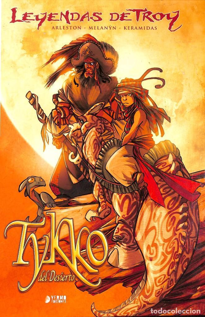 LEYENDAS DE TROY TYKKO DEL DESIERTO INTEGRAL - ARLESTON/ MELANYN/ KERAMIDAS (Tebeos y Comics Pendientes de Clasificar)
