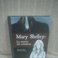 Cómics: MARY SHELLEY: LA MUERTE DEL MONSTRUO - RAQUEL LAGARTOS / JULIO CÉSAR IGLESIAS. Lote 119849595