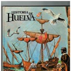 Cómics: HISTORIA DE HUELVA -EDITORIAL ROASA,1983- TAPA DURA.. Lote 123547419