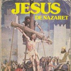 Comics: JESÚS DE NAZARET. EN COMIC. EDICIONES ACTUALES. 1977 - 206 PAGINAS. Lote 125331539