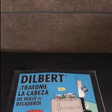 Cómics: DILBERT: ! TRAEDME LA CABEZA DE WILLY EL RECADERO!. SCOTT ADAMS. COMICS, TEBEOS. . Lote 125899667
