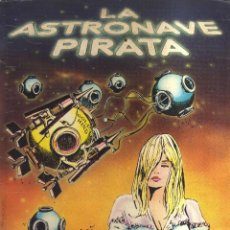 Cómics: LA ASTRONAVE PIRATA N,4. Lote 126457511