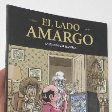 Cómics: EL LADO AMARGO - SANTIAGO VALENZUELA. Lote 126964059