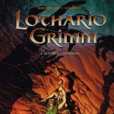 Cómics: LOTHARIO GRIMM.Nº 2.EL VORTICE DE FUEGO..NORMA EDITORIAL. Lote 127926999