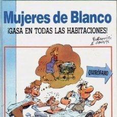 Cómics: MUJERES DE BLANCO EN GASA EN TODAS LAS HABITACIONES (ÁLBUM TAPAS DURAS) AÑO 1989. Lote 128398459