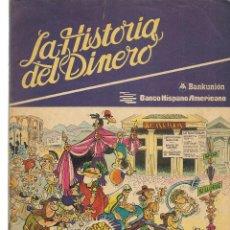 Cómics: LA HISTORIA DEL DINERO. BAKUNIÓN / BANCO HISPANO AMERICANO. (RF.MA)C/26.. Lote 150769658