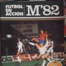 Cómics: FUTBOL EN ACCION M'82 NARANJITO 1982 - EDITA PROCONSULT S.A. 96 PAGINAS. Lote 130443050
