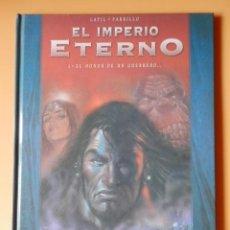 Cómics: EL IMPERIO ETERNO. 1. EL HONOR DE UN GUERRERO - DOMINIQUE LATIL. LUCIO PARRILLO. Lote 130497531