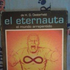 Cómics: EL ETERNAUTA: EL MUNDO ARREPENTIDO: OESTERHELD-SOLANO LOPEZ: EDICION ARGENTINA. Lote 130941776