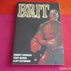 Cómics: BRIT ( ROBERT KIRKMAN TONY MOORE ) ¡MUY BUEN ESTADO! ALETA. Lote 131000960