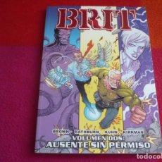 Cómics: BRIT VOLUMEN DOS AUSENTE SIN PERMISO ( ROBERT KIRKMAN ) ¡MUY BUEN ESTADO! DOLMEN. Lote 131001028