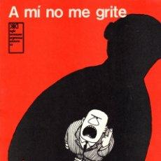 Cómics: A MI NO ME GRITE. QUINO. SIGLO VEINTIUNO ARGENTINA EDITORES. AÑO 1975. Lote 131170279