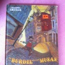 Cómics: EL BURDEL DE LAS MUSAS TOMO 1: EN EL MOULIN ROUGE. Lote 131317198
