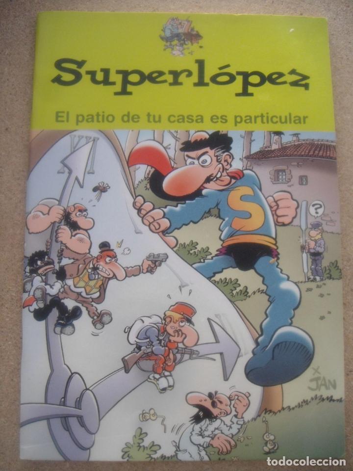 SUPERLÓPEZ - EL PATIO DE TU CASA ES PARTICULAR (Tebeos y Comics Pendientes de Clasificar)